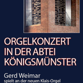 Einladung zum Orgelkonzert auf neuer Klais-Orgel der Abtei Königsmünster